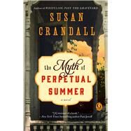 The Myth of Perpetual Summer by Crandall, Susan, 9781501172014
