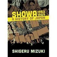 Showa 1953-1989 A History of Japan by Mizuki, Shigeru; Davisson, Zack, 9781770462014