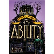 The Ability by Vaughan, M.M.; Bruno, Iacopo, 9781442452015
