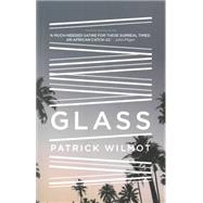 Glass by Wilmot, Patrick, 9781909762015