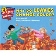 Why Do Leaves Change Color? by Maestro, Betsy; Krupinski, Loretta, 9780062382016