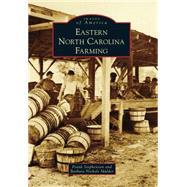 Eastern North Carolina Farming by Stephenson, Frank; Mulder, Barbara Nichols, 9781467122016