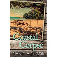 Coastal Corpse by Ambrose, Marty, 9781432832018