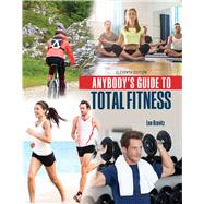 Anybody's Guide to Total Fitness by Kravitz, Leonard, 9781465292018