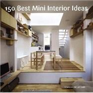 150 Best Mini Interior Ideas by Zamora, Francesc, 9780062352019