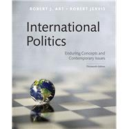 International Politics Enduring Concepts and Contemporary Issues by Art, Robert J.; Jervis, Robert, 9780134482019