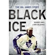 Black Ice The Val James Story by James, Valmore; Gallagher, John, 9781770412019
