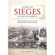 Guide to Sieges of South Africa by Von Der Heyde, Nicki, 9781775842019