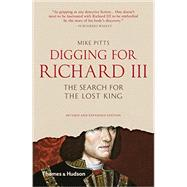 Digging for Richard III: The Search for the Lost King by Pitts, Mike, 9780500292020