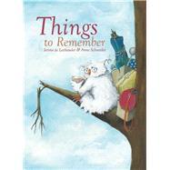 Things to Remember by de Lathouder, Janna; Schneider, Anne, 9781605372020