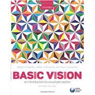 Basic Vision An Introduction to Visual Perception by Snowden, Robert; Thompson, Peter; Troscianko, Tom, 9780199572021