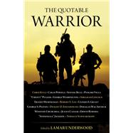 The Quotable Warrior by Underwood, Lamar, 9781493022021