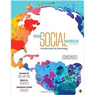 Our Social World by Ballantine, Jeanne H.; Roberts, Keith A.; Korgen, Kathleen Odell, 9781506362021