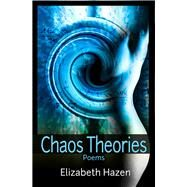Chaos Theories by Hazen, Elizabeth, 9781942892021