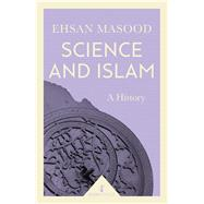 Science and Islam A History