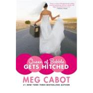 Queen of Babble Gets Hitched by Cabot, Meg, 9780060852023