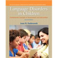 Language Disorders in Children Fundamental Concepts of Assessment and Intervention by Kaderavek, Joan N., 9780133352023