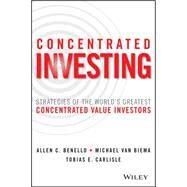 Concentrated Investing by Van Biema, Michael; Carlisle, Tobias E.; Benello, Allen C., 9781119012023
