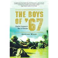 The Boys of '67 Charlie Company's War in Vietnam by Wiest, Andrew, 9781780962023