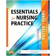 Essentials for Nursing Practice by Potter, Patricia Ann, Ph.D.; Perry, Anne Griffin, Rn; Stockert, Patricia A., Ph.D., RN; Hall, Amy, RN, Ph.D., 9780323112024