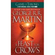 A Feast for Crows by MARTIN, GEORGE R. R., 9780553582024