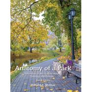 Anatomy of a Park: Essentials of Recreation Area Planning and Design by Molnar, Donald J., 9781478622024