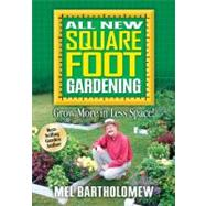 All New Square Foot Gardening: Grow More in Less Space! by Bartholomew, Mel, 9781591862024