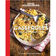 Good Housekeeping Casseroles 60 Fabulous One-Dish Recipes by Unknown, 9781618372024
