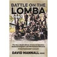 Battle on the Lomba 1987 by Mannall, David, 9781909982024