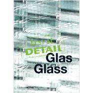 Glas / Glass by Schittich, Christian; Lenzen, Steffi; Karst, Sophie; Leitte, Sandra; Schonbrunner, Eva, 9783955532024