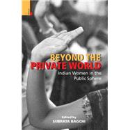 Beyond the Private World by Bagchi, Subrata, 9789384082024