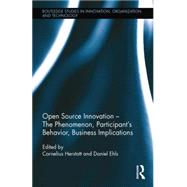 Open Source Innovation: The Phenomenon, Participant's Behaviour, Business Implications by Herstatt; Cornelius, 9781138802025