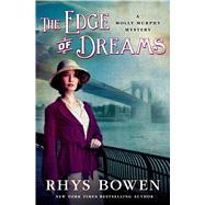 The Edge of Dreams by Bowen, Rhys, 9781250052025