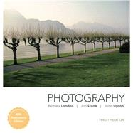 Photography, 12/e by LONDON & UPTON, 9780134482026