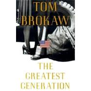 The Greatest Generation by Brokaw, Tom, 9780375502026