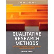 Qualitative Research Methods : Collecting Evidence, Crafting Analysis, Communicating Impact by Tracy, Sarah J., 9781405192026