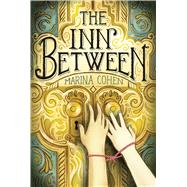 The Inn Between by Cohen, Marina, 9781626722026