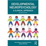 Developmental Neuropsychology: A Clinical Approach by Anderson; Vicki, 9781848722026