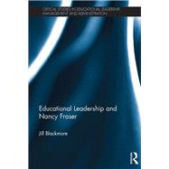 Educational Leadership and Nancy Fraser by Blackmore; Jill, 9781138022027