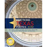 Practicing Texas Politics, 2017-2018 Edition by Brown, Lyle; Langenegger, Joyce A.; Garcia, Sonia; Biles, Robert E.; Rynbrandt, Ryan, 9781305952027