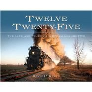 Twelve Twenty-five by Keefe, Kevin P., 9781611862027