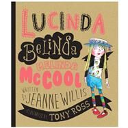 Lucinda Belinda Melinda Mccool by Willis, Jeanne; Ross, Tony, 9781783442027