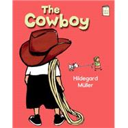 The Cowboy by Muller, Hildegard, 9780823432028