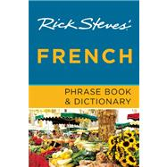 Rick Steves' French Phrase Book & Dictionary by Steves, Rick, 9781612382029