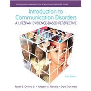 Introduction to Communication Disorders A Lifespan Evidence-Based Perspective by Owens, Robert E., Jr.; Farinella, Kimberly A.; Metz, Dale Evan, 9780133352030