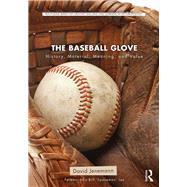 Baseball Glove: From Flesh to Gold by Jenemann; David, 9781138682030