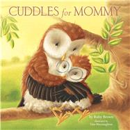 Cuddles for Mommy by Brown, Ruby; Macnaughton, Tina, 9781499802030