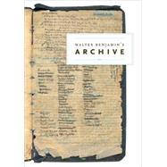 Walter Benjamin's Archive by BENJAMIN, WALTERMARX, URSULA, 9781784782030