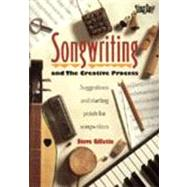 Songwriting and the Creative Process : Suggestions and Starting Points for Songwriters by Unknown, 9781881322030