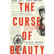 The Curse of Beauty by Bone, James, 9781942872030
